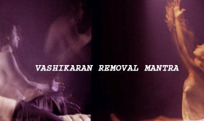 Vashikaran Removal Mantra - Tantra Jadu