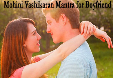 Mohini Vashikaran Mantra for Boyfriend
