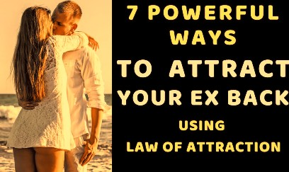 How To Get Your Ex Back By Law of Attraction